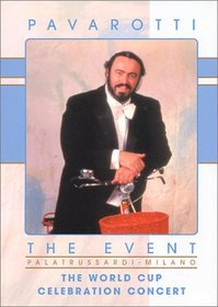 Pavarotti - The Event (The World Cup Celebration Concert)