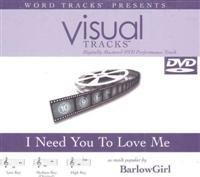 I Need You to Love Me [Accompanyment DVD] (Visual Tracks)