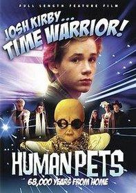 Josh Kirby... Time Warrior!: The Human Pets