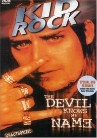 Kid Rock - The Devil Knows My Name (Unauthorized)