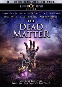 The Dead Matter: 3-Disc Deluxe Edition