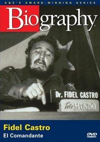 Biography - Fidel Castro: El Comandante (A&E DVD Archives)