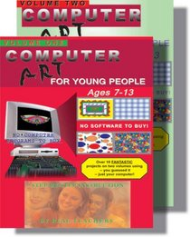 Computer Art for Young People, Vol 1 (Ages 7-13)