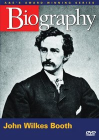 Biography - John Wilkes Booth (A&E DVD Archives)