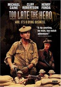 Too Late the Hero (Ws)
