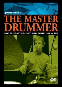 John Riley: The Master Drummer - How to Practice, Play and Think Like a Pro (DVD)
