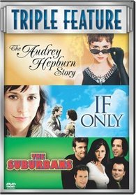 The Audrey Hepburn Story/ If Only/ The Suburbans