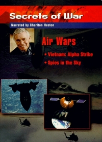Secrets of War - Air Wars (Vietnam: Alpha Strike, Spies in the Sky)