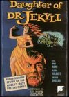 Daughter of Dr. Jekyll: Edgar Ulmer Collection, Volume Three