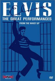 Elvis - The Great Performances, Vol. 3 - From the Waist Up