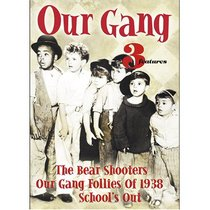 Our Gang: 3 shorts: Bear Shooters / School's Out / Follies of 1938