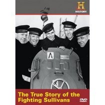 The History Channel : The Fighting Sullivans : The True Story that Inspired Saving Private Ryan