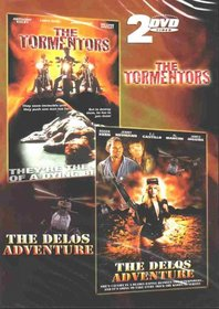 The Tormentors / The Delos Adventure