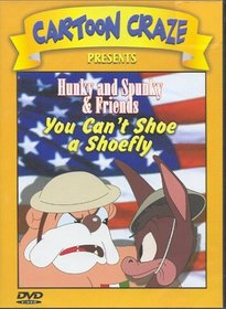 Hunky and Spunky & Friends: You Can't Shoe A Shoefly [Slim Case]