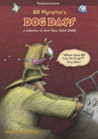 Bill Plympton's Dog Days: A Collection of Short Films 2004-2008