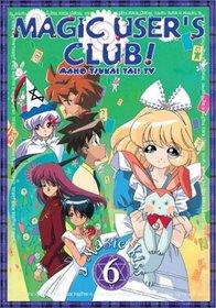 Magic User's Club! (Maho Tsukai Tai) - A Magic Kiss (Vol. 6)