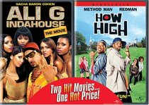 Ali G Inda House: The Movie/How High