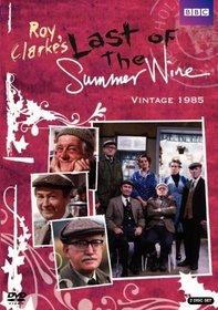 Last of the Summer Wine: Vintage 1985