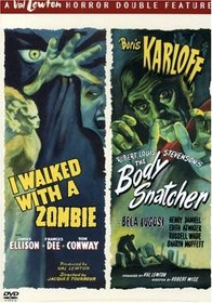 I Walked with a Zombie / The Body Snatcher