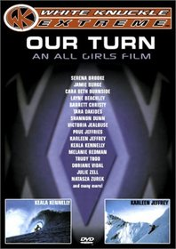 Our Turn - An All Girls Film (White Knuckle Extreme)