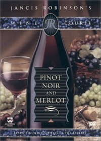 Jancis Robinson's Wine Course - Pinot Noir and Merlot