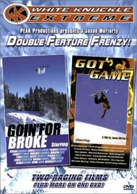 Goin' for Broke / Got Game (White Knuckle Extreme)