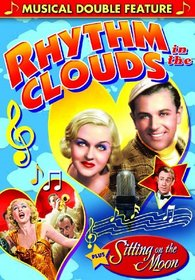 Musical Double Feature: Rhythm In The Clouds (1937) / Sitting On The Moon (1936)