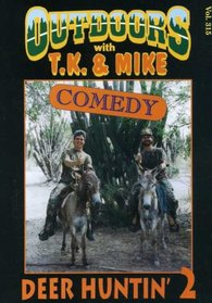 Outdoors With T.K. and Mike: Deer Huntin', Vol. 2