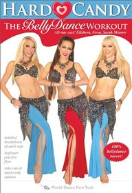 Hard Candy - The Bellydance Workout, with Neon, Elisheva and Sarah Skinner: Belly dancing fitness classes, Beginner Belly dance how-to, Bellydance toning