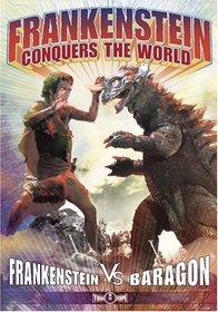 Frankenstein Conquers the World / Frankenstein Vs. Baragon