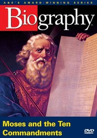 Biography - Moses and the Ten Commandments