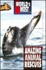 World's Most Amazing Animal Rescues