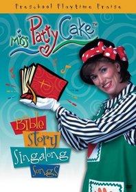 Miss Pattycake: Bible Story Singalong Songs