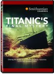 Smithsonian Channel: Titanic's Final Mystery