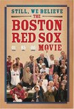 Still, We Believe - The Boston Red Sox Movie