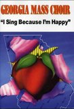 Georgia Mass Choir: I Sing Because I'm Happy