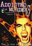 Addicted to Murder III : Bloodlust Vampire Killer