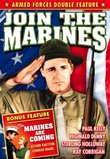 Join the Marines/The Marines are Coming