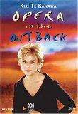 Kiri Te Kanawa: Opera in the Outback / Puccini, Lloyd Webber, Rodgers, Adnyamathanha Women?s Choir, Adelaide Symphony Orchestra