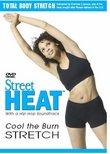 Street Heat: Cool the Burn Stretch