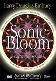 Sonic Bloom by Larry Douglas Embury