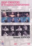 Great Conductors in Rehearsal & Performance: Karel Ancerl & Hermann Scherchen