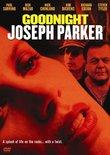 Goodnight Joseph Parker
