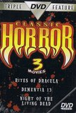 Classic Horror 3 Movies - Rites of Dracula / Dementia 13 / Night of the Living Dead