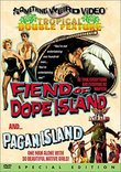 Fiend of Dope Island/Pagan Island