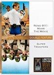 Reno 911: Miami & Super Troopers