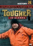 Tougher in Alaska: Complete Season One