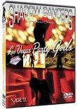 Shadow Dancers Vol 11. Las Vegas Party Girls