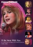 Nancy LaMott: I'll Be Here With You - A Collection of Rare Live Performances 1978-1995