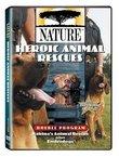 Nature: Heroic Animal Rescues